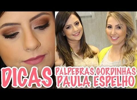 Dicas para pálpebras gordinhas com Paula Espelho ♥ por Priscila Paes