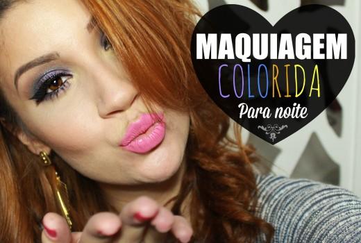 Maquiagem colorida chic para noite! – Por Bianca Andrade