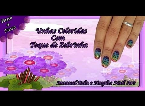 Unhas Coloridas com Toque de Zebrinha Manual Bela e Simples Nail Art