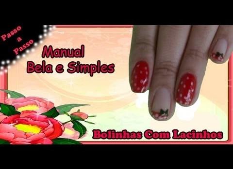 Unhas De Bolinhas Com Lacinho  Manual Bela e Simples Nail Art