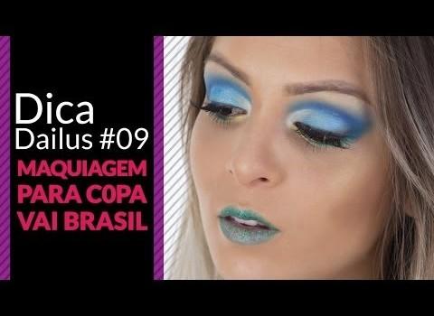 Dica Dailus #09 – Maquiagem para Copa Vai Brasil