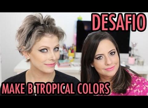Tutorial de Maquiagem usando Make B. Tropical Colors