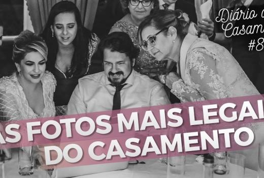 COMO TER AS MELHORES FOTOS NO SEU CASAMENTO – DIÁRIO DO CASAMENTO #8