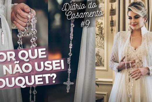 POR QUE NÃO USEI BOUQUET DE NOIVA? – DIÁRIO DE CASAMENTO #9