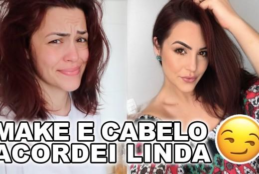 TRANSFORME-SE COMIGO: ACORDEI LINDA | MAKE E CABELO
